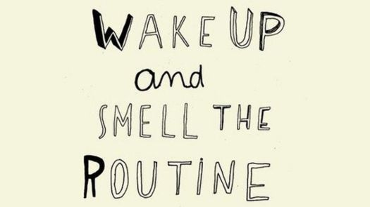 Wake-Up-And-Smell-The-Routine