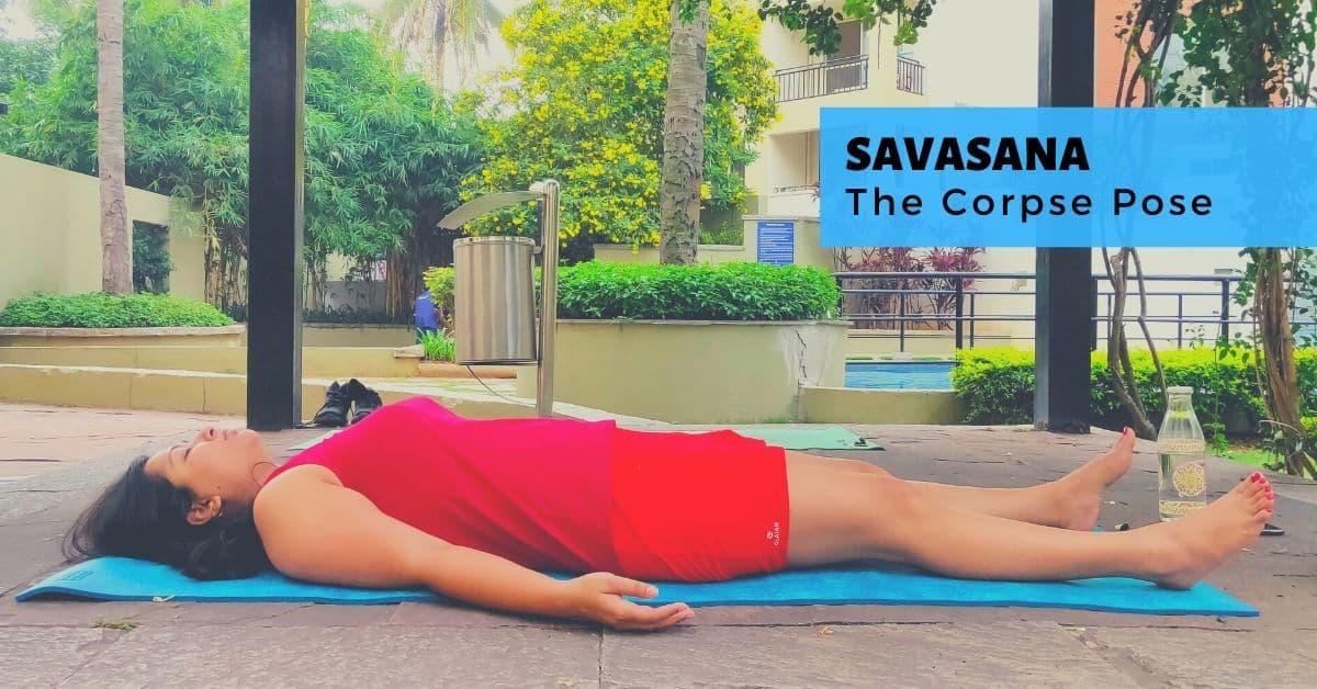 Savasana or The Corpse Pose - Yoga with Ankush