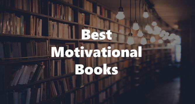Best Motivational Books - Top 10 Best Motivational Books