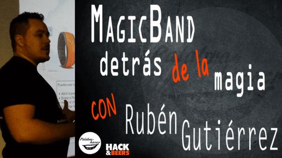 Seguridad de las MagicBand, detrás de la magia una charla de Rubén Guitiérrez en la comunidad Hack&Beers.