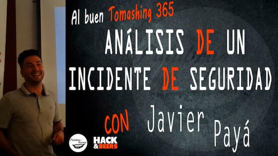 Análisis de un incidente de seguridad, charla de Javier Payá en H&B