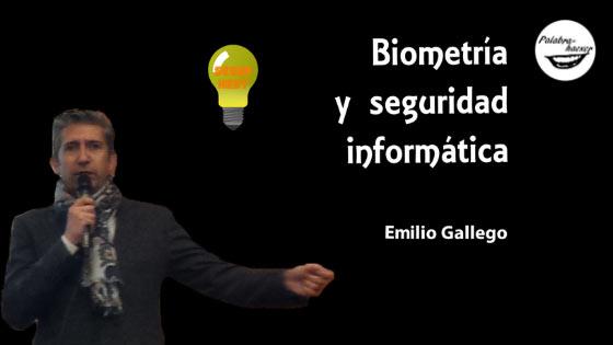 Biometría y seguridad informática, charla ofrecida por Emilio Gallego en SegurXest