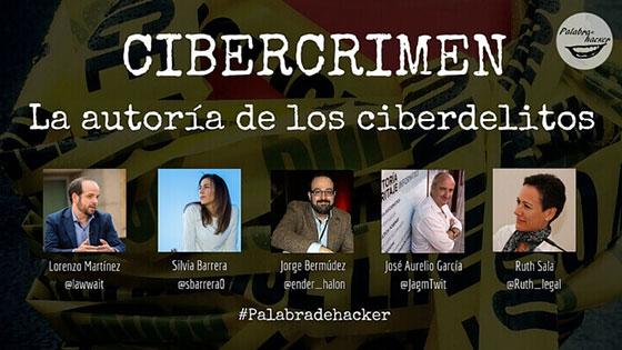Ciberdebate sobre Cibercrimen, la autoría de los ciberdelitos en el canal Palabra de hacker
