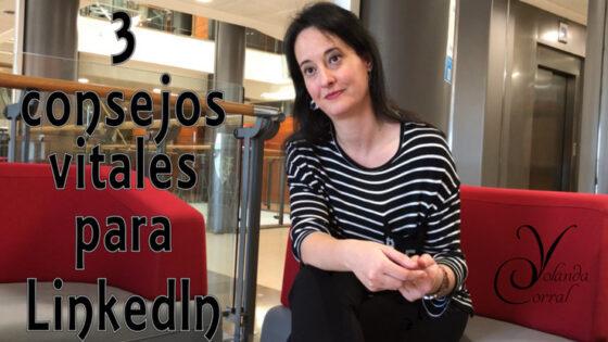Tres consejos vitales para LinkedIn de Yolanda Corral