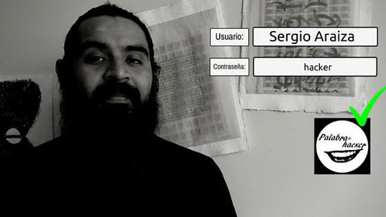 Sergio Araiza, entrevista en Palabra de hacker.