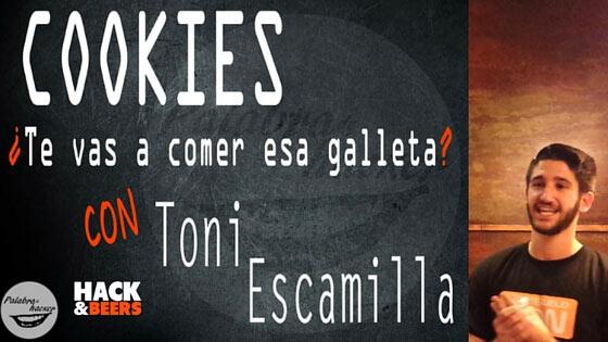 Cookies web, charla de Toni Escamilla en Hack&Beers.