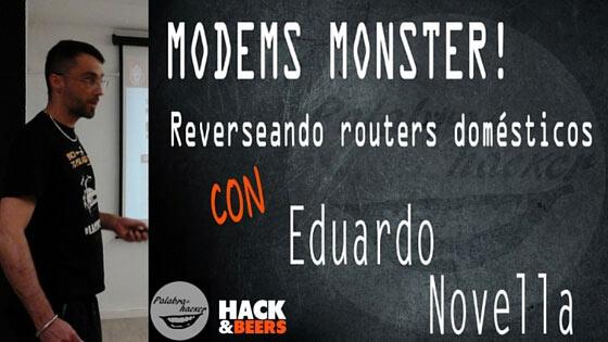 Reverseando routers domésticos, Hack&Beers con Eduardo Novella.