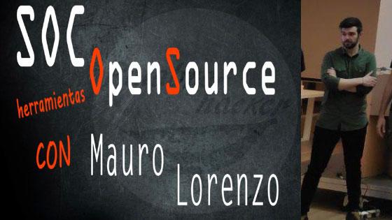 SOC con herramientas Open Source, charla de Mauro Lorenzo