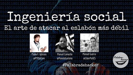 Cibermesa sobre Ingenieria social en el canal Palabra de hacker.