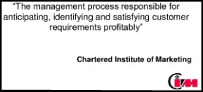 Chartered Institute of Marketing (CIM) definition of marketing
