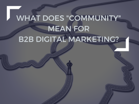 "What Does ""Community"" Mean for B2B Digital Marketing?"