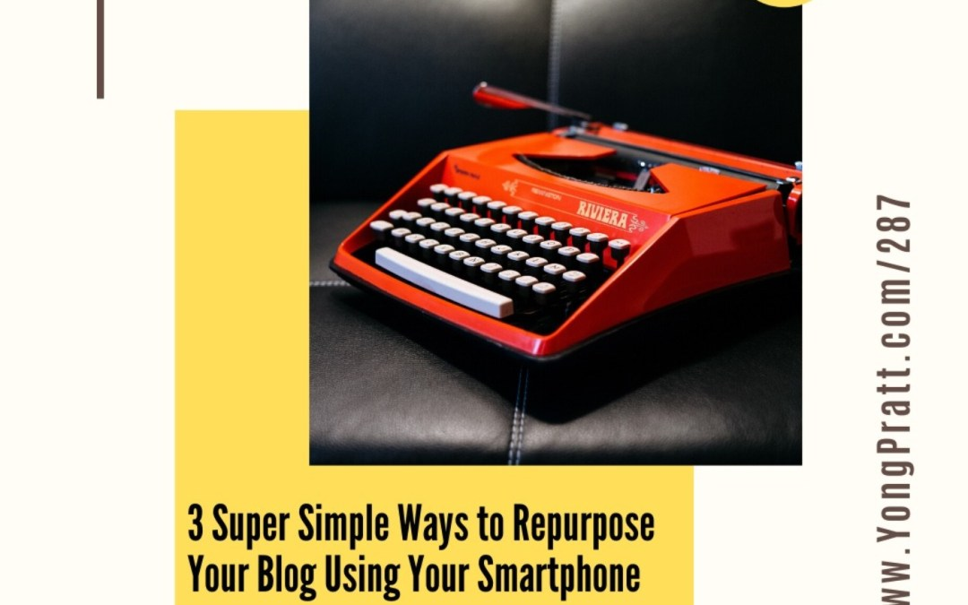 3 Super Simple Ways to Repurpose Blog Posts