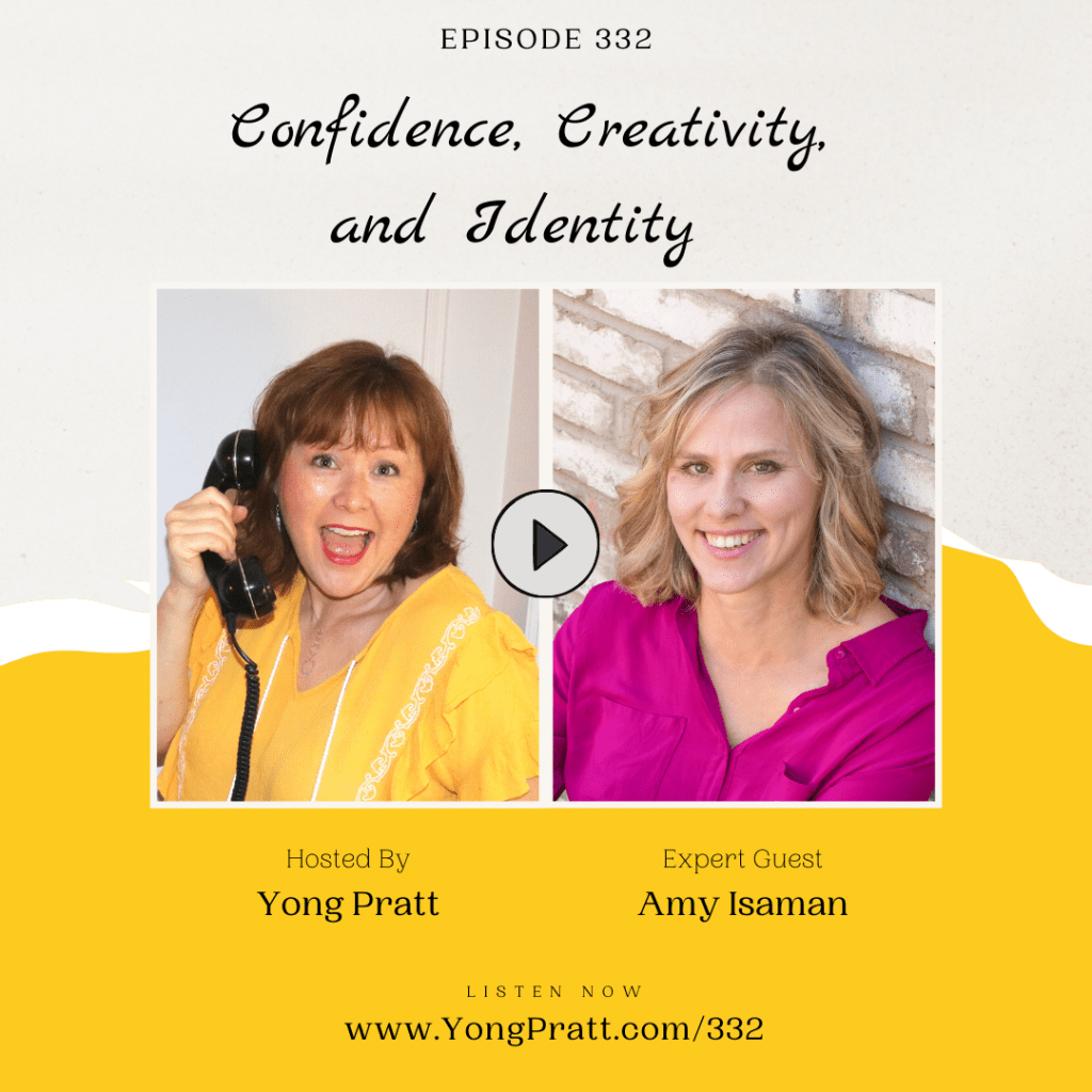 Confidence, creativity, and identity - Amy Isaman - Amplify Your Awesome™ Podcast