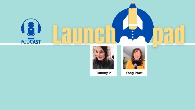 Podcast Launchpad - Yong Pratt - Tammy Pereria