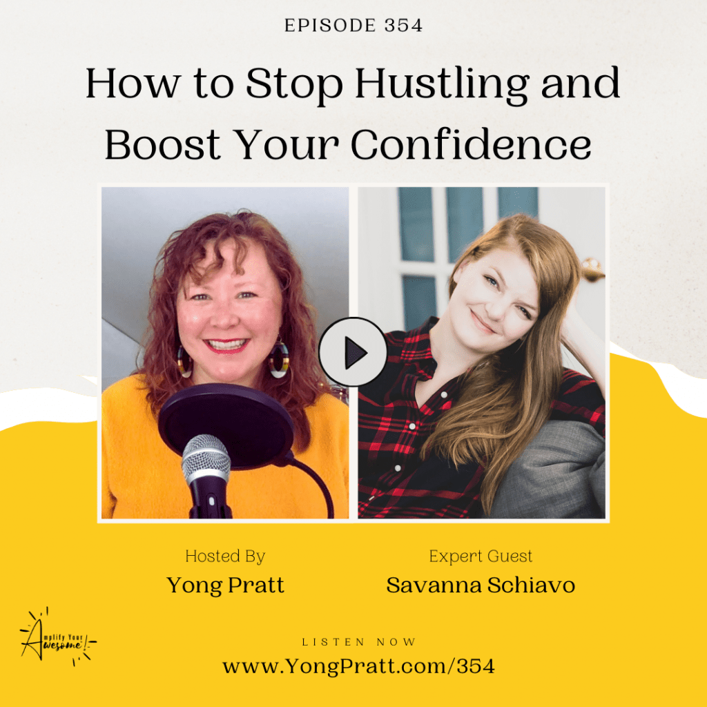 How to stop hustling and boost your confidence - Amplify Your Awesome™
