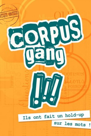 Corpus Gang a l'improvidence, reservez vos places accessibles sur yoolabox.com