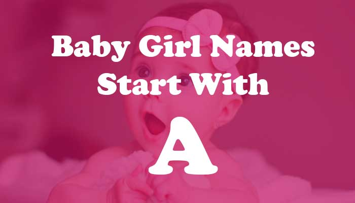 Baby Girl Names Start with A