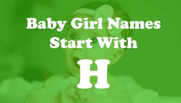 Baby Girl Names Start with H