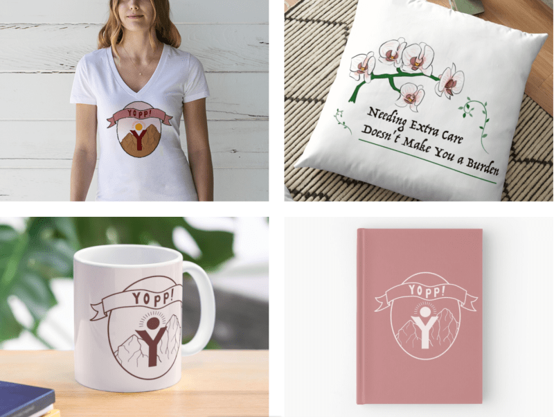 "Four panels of merch demo photos: A woman wearing a white v-neck T-shirt with Yopp's color logo on it, a pale pink mug with a brown outline of Yopp's logo, a rose colored notebook with a white outline of Yopp's logo, and a large white pillow with an illustration of orchids and the words ""Needing Extra Care Doesn't Make You a Burden"""