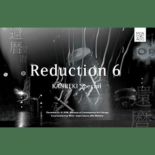 Reduction 6 – KANREKI Special –