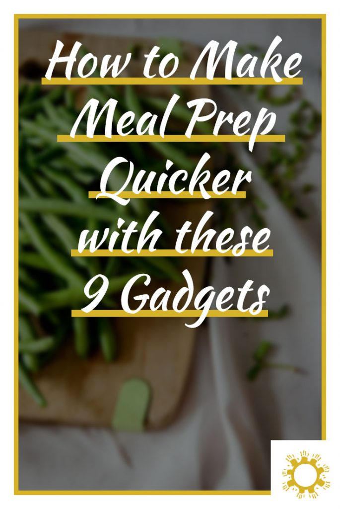 How to Make Meal Prep Quicker with these 9 Gadgets