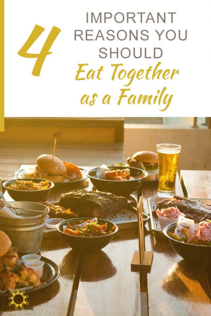 4 Important Reasons You Should Eat Together as a Family