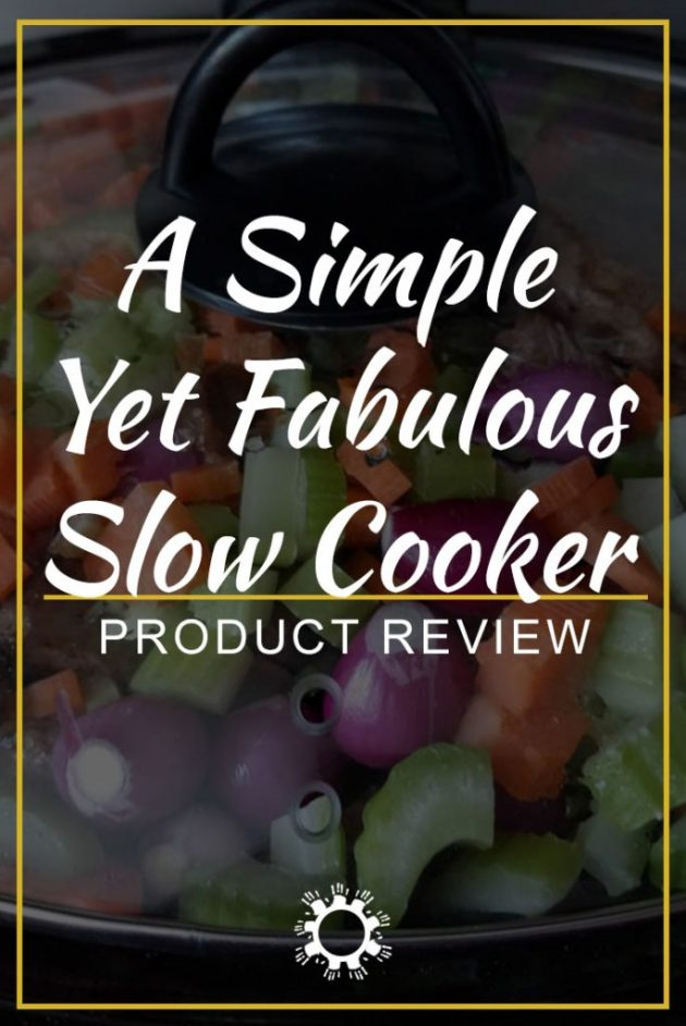 A Simple Yet Fabulous Slow Cooker [Product Review]