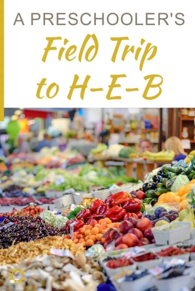 A Preschooler's Field Trip to H-E-B