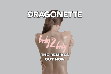 Dragonette - Body 2 Body (The Remixes)