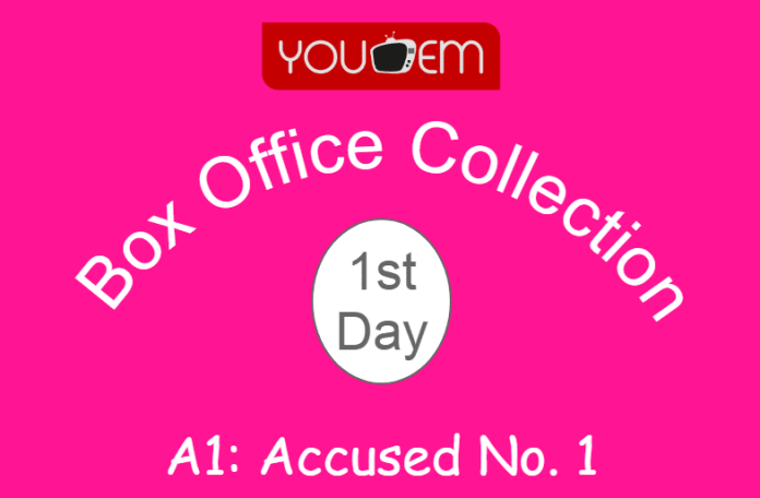 A1: Accused No. 1 1st Day Box Office Collection