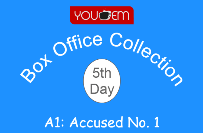 A1: Accused No. 1 5th Day Box Office Collection
