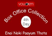 Enai Noki Paayum Thota 4th Day Box Office Collection