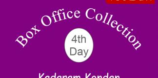 Kadaram Kondan 4th Day Box Office Collection