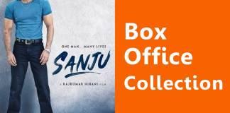 Sanju Box Office Collection