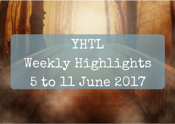 YHTL Weekly Highlights – 5 to 11 June 2017
