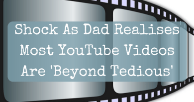Shock As Dad Realises Most YouTube Videos Are 'Beyond Tedious'