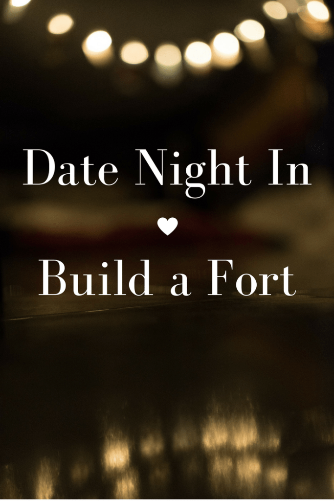 Build a fort as a romantic date night in idea