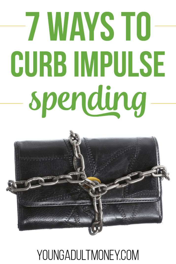 7 Ways To Curb Impulse Spending Young Adult Money