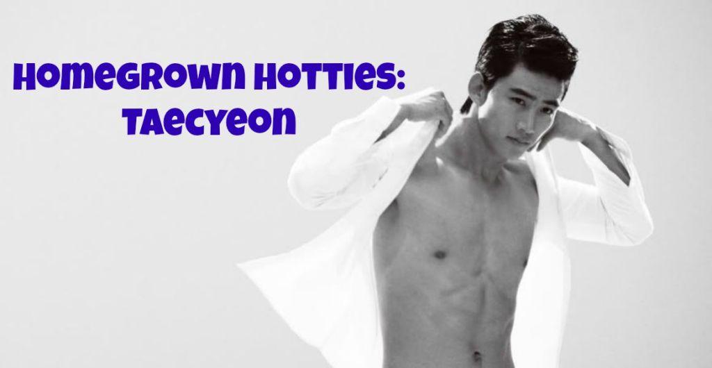 [Throwback Post] Homegrown Hotties: Taecyeon