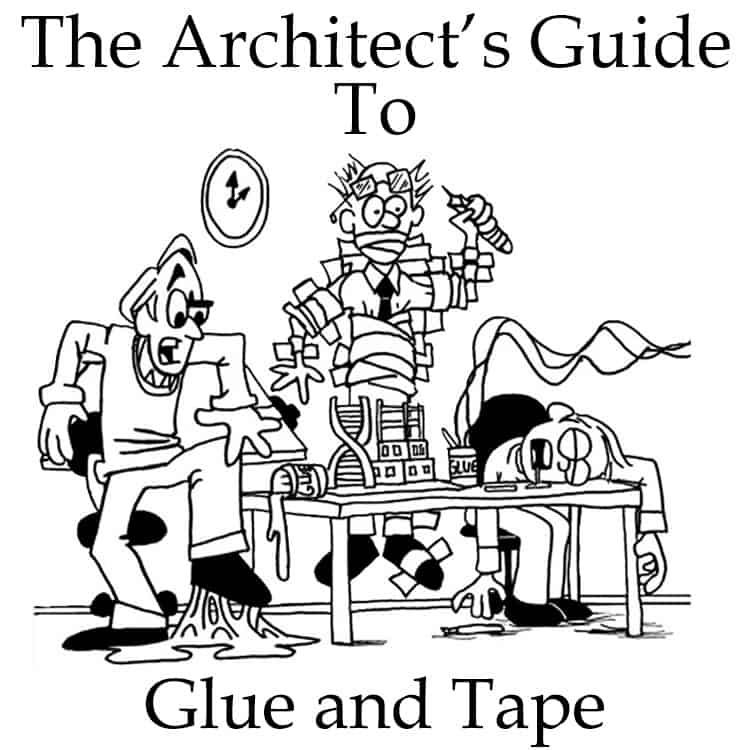 The Architect's Guide to Glue and Tape