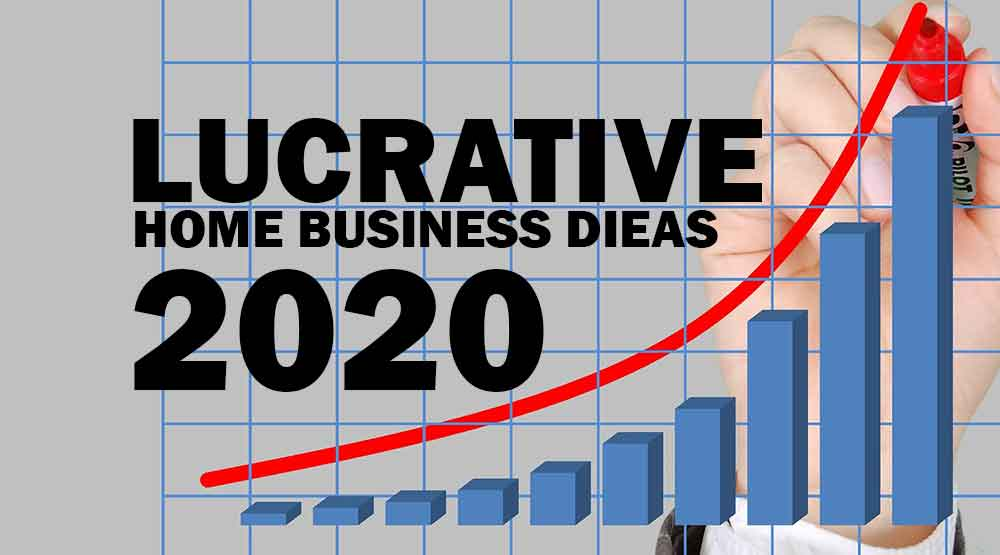 Ideas Business 2020 10 Lucrative Home Business Ideas for 2020