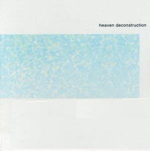 Heaven Deconstruction album cover, July 29, 1997