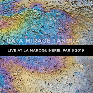 DATA MIRAGE TANGRAM - Live At La Maroquinerie, Paris 2019 album cover, July 2020