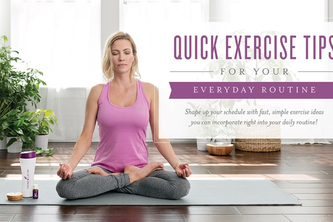 Quick Exercise Tips For Your Everyday Routine