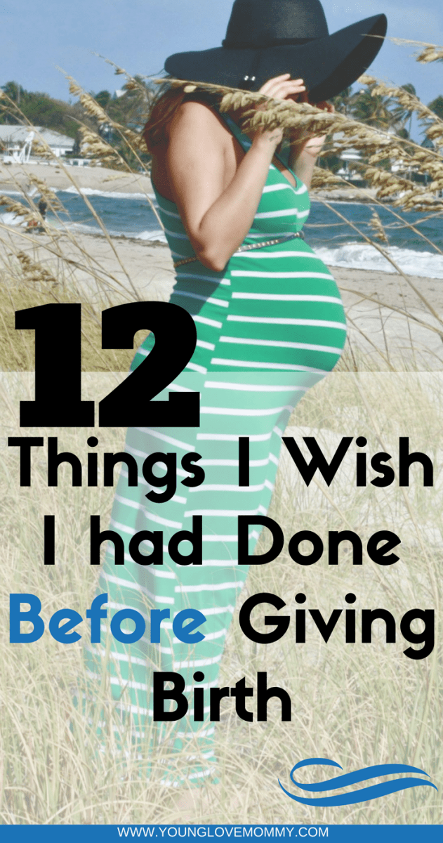 12 Things I Wish I Had Done Before Giving Birth