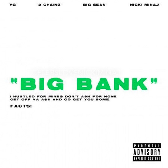 YG Big Bank Feat Nicki Minaj, 2 Chainz & Big Sean