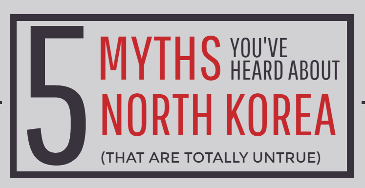 things we hear about north korea on our tours