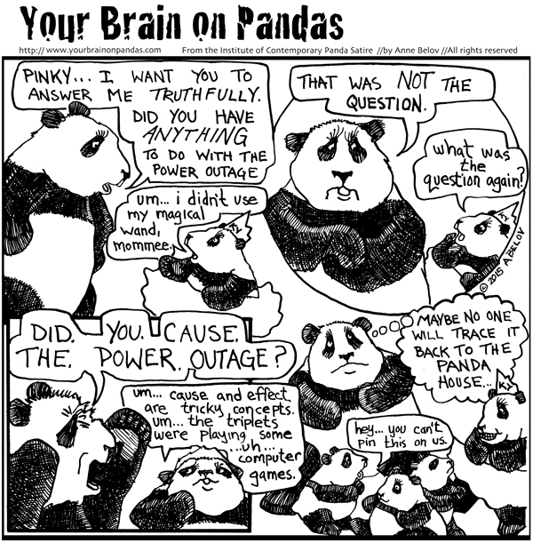 Cause and effects are very complicated concepts for baby pandas, don't you think?