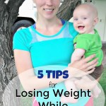 5 Tips for Losing Weight While Breastfeeding