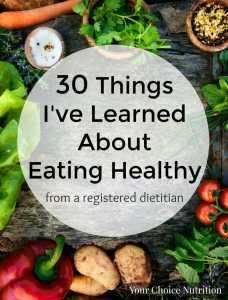 30 Things I've Learned About Eating Healthy